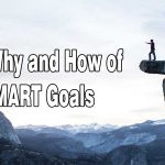 SMART Goals, Why and How