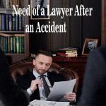 Need of a Lawyer After an Accident