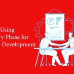 Perks of Using Discovery Phase for Software Development