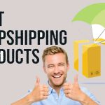 Best Dropshipping Items to Start With