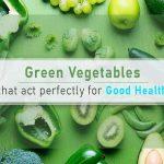 Vegetables for Good health
