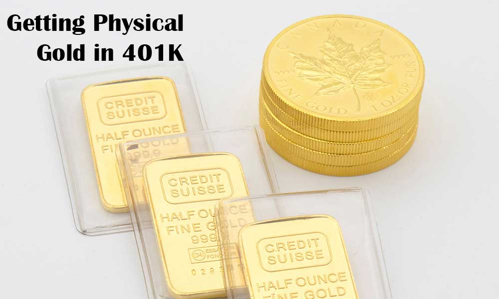 Getting Physical Gold in 401K