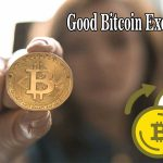 What to Look for in a Good Bitcoin Exchange