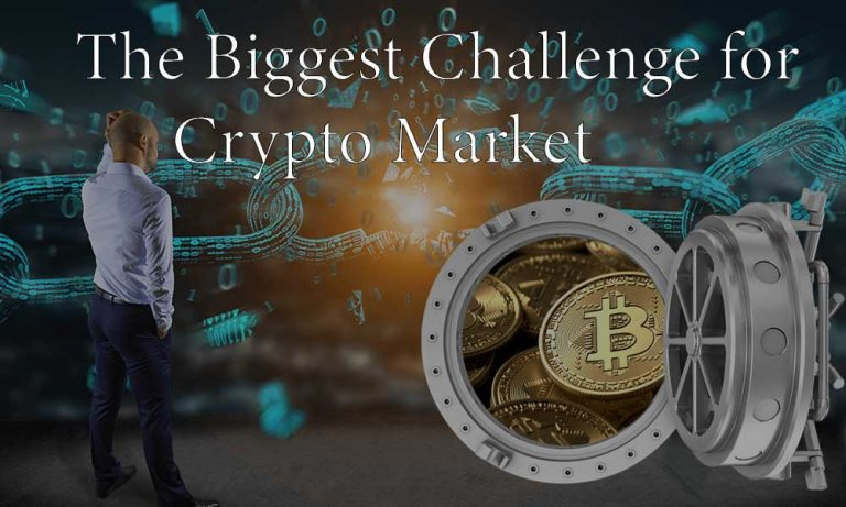 The Biggest Challenge for Crypto Market