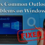 Fix Common Outlook Problems on Windows 10