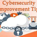 Cybersecurity Improvement Tips